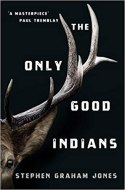 Book cover: The Only Good Indians - Stephen Graham Jones