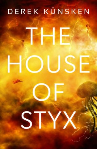 Book cover: The House of Styx - Derek Kunsken