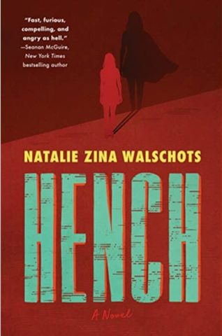 Book cover: Hench - Natalie Zina Walschots