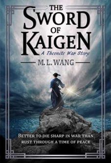 Book cover: The Sword of Kaigen - M L Wang