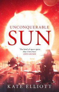 Book cover: Unconquerable Sun - Kate Elliott
