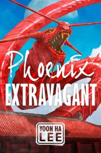 Book cover: Phoenix Extravagant - Yoon Ha Lee (a red Chinese dragon roaring over a rooftop)