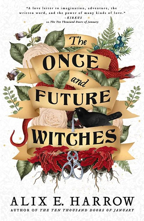 Book cover: The Once and Future Witches - Alix E Harrow
