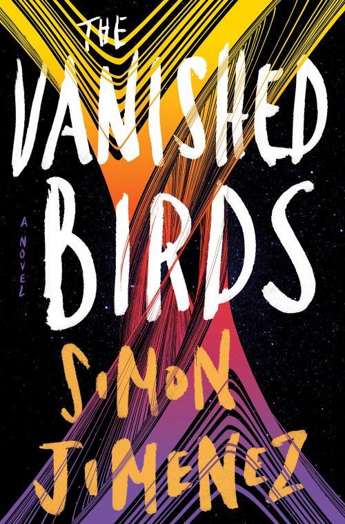 Book cover: The Vanished Birds - Simon Jimenez