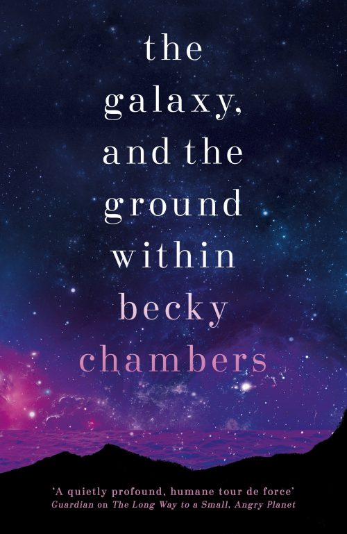 Book cover: the galaxy, and the ground within - Becky Chambers