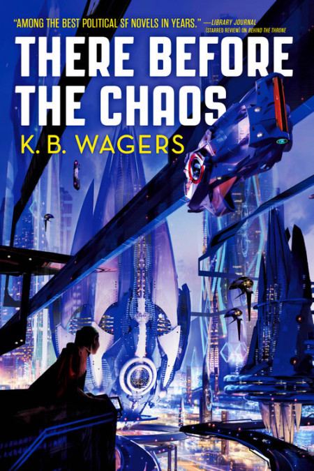 Book cover: There Before The Chaos - KB Wagers