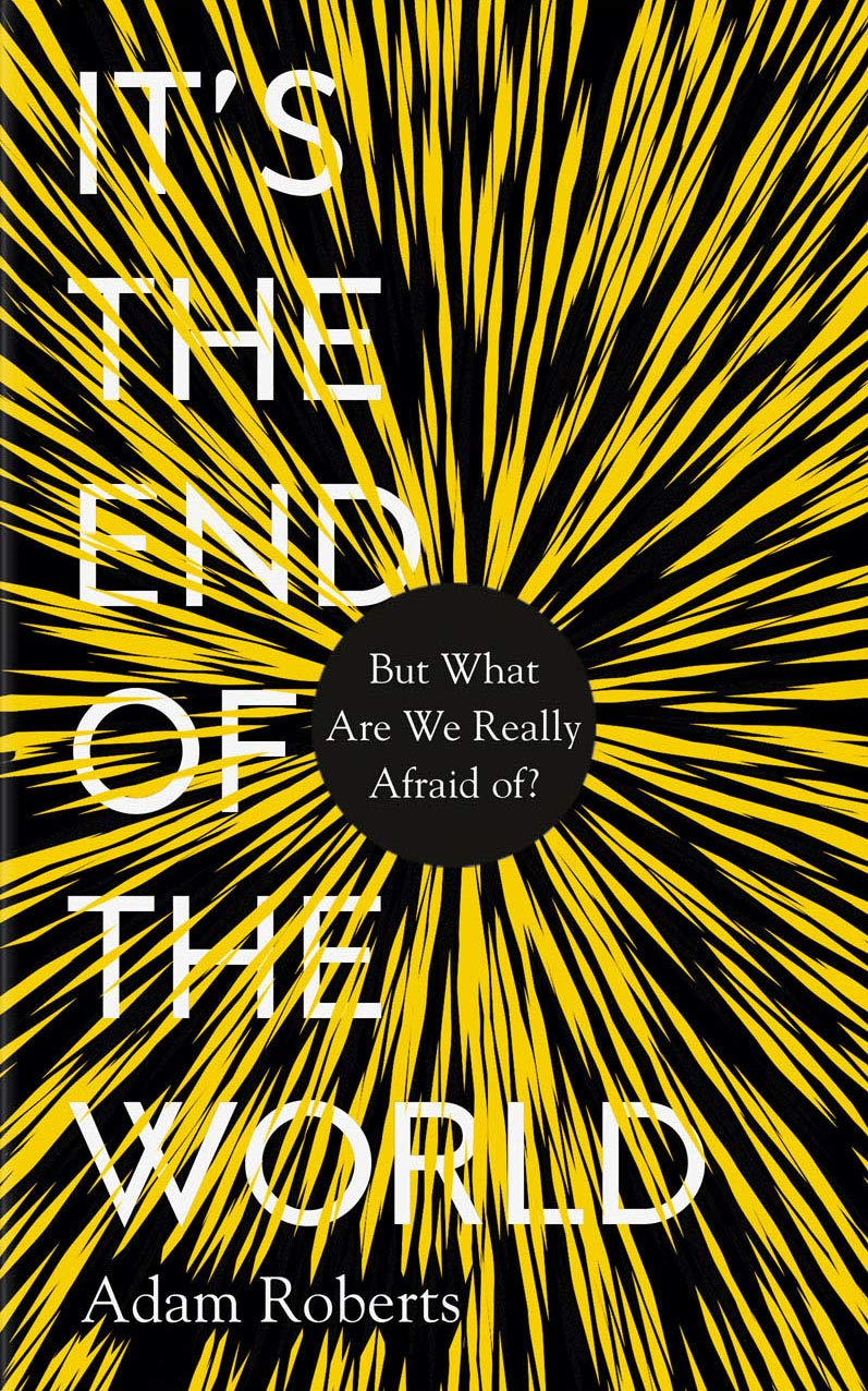Book cover: Its The End Of The World - Adam Roberts