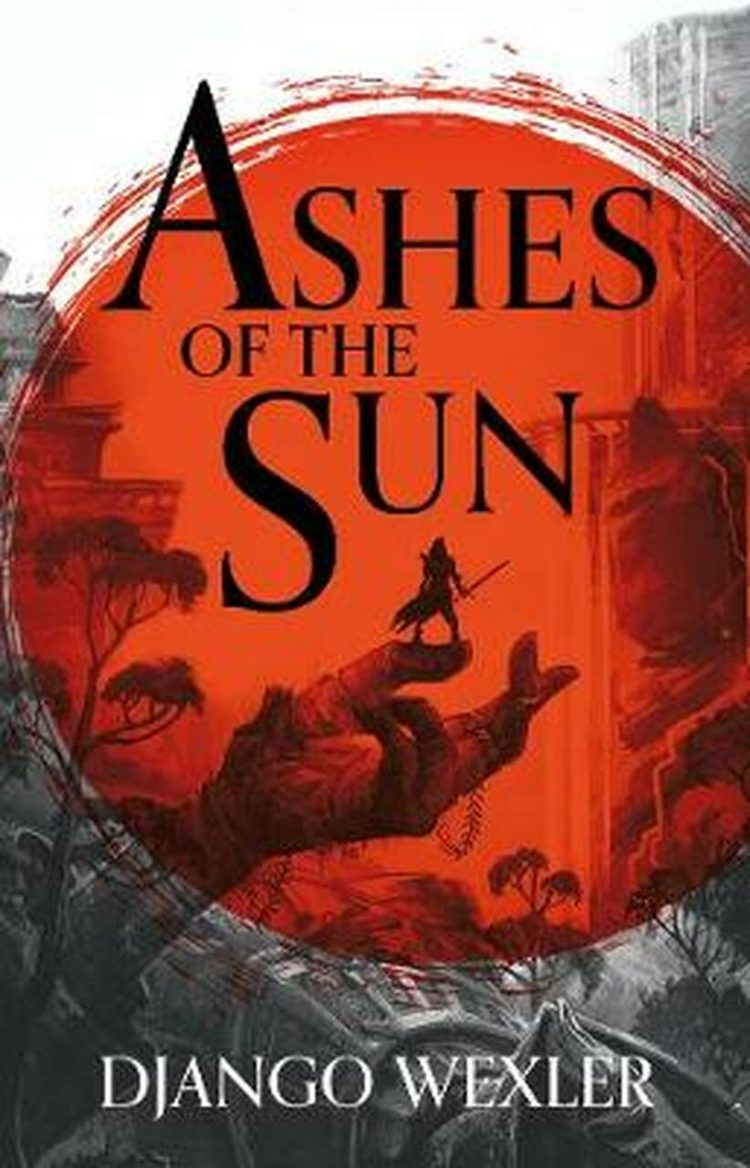 Book cover: Ashes of the Sun - Django Wexler