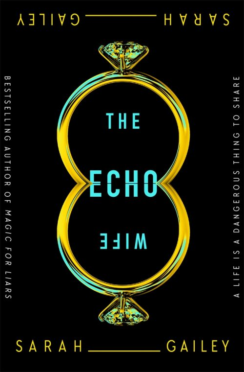 Book cover: The Echo Wife - Sarah Gailey