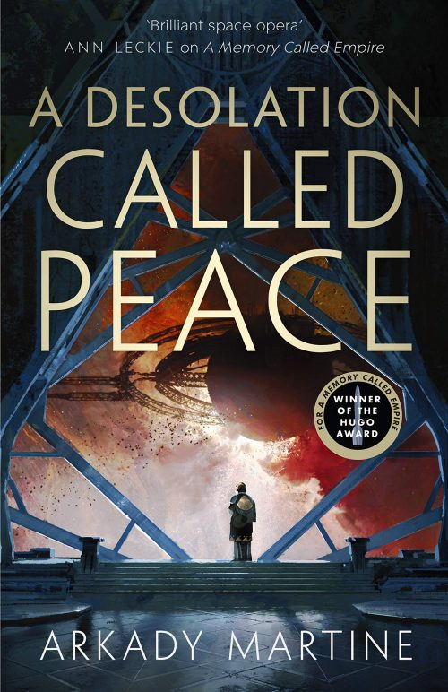 Book cover: A Desolation Called Peace - Arkady Martine