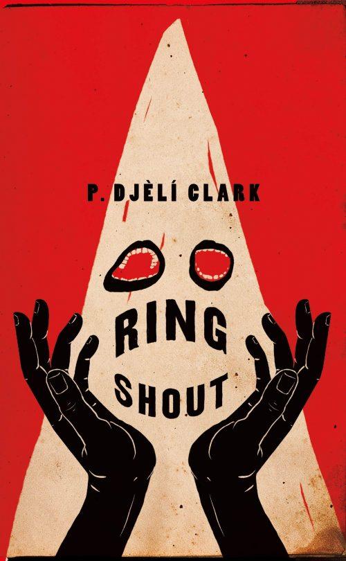 Book cover: Ring Shout - P Djèlí Clark