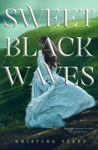 Book cover: Sweet Black Waves - Kristina Perez