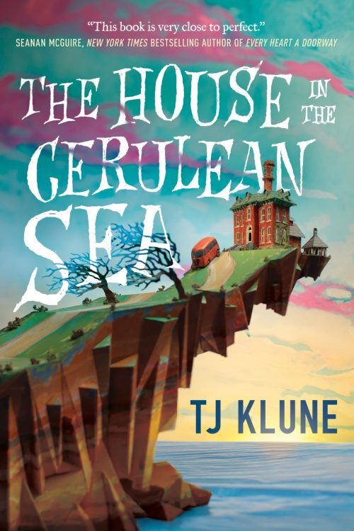Book cover: The House In The Cerulean Sea - TJ Klune