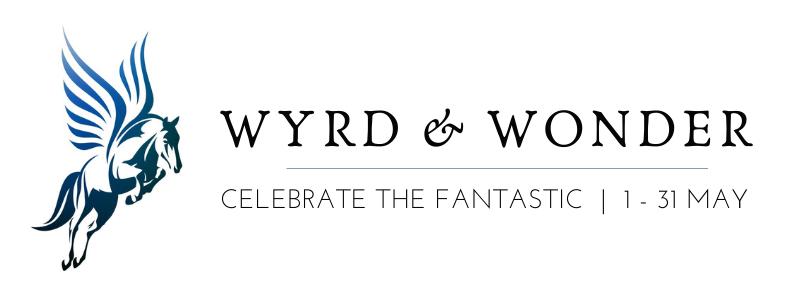 Wyrd & Wonder: celebrate the fantastic