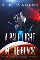 Book cover: A Pale Light in the Black - KB Wagers