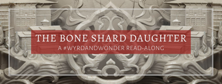 The Bone Shard Daughter Read-along