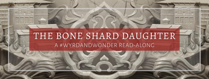 The Bone Shard Daughter Read-along