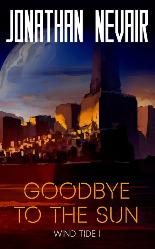 Book cover: Goodbye to the Sun - Jonathan Nevair