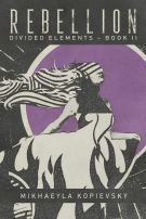 Book cover: Rebellion - Mikhaeyla Kopievsky