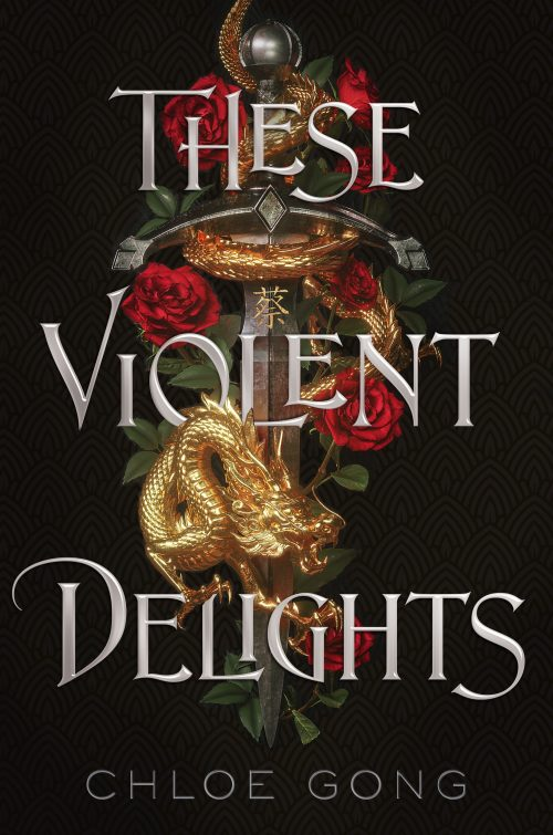 Book cover: These Violent Delights - Chloe Gong