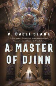 Book title: A Master of Djinn - P Djèlí Clark