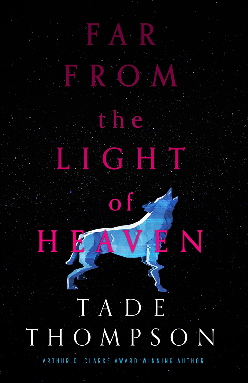 Book cover: Far From The Light Of Heaven - Tade Thompson