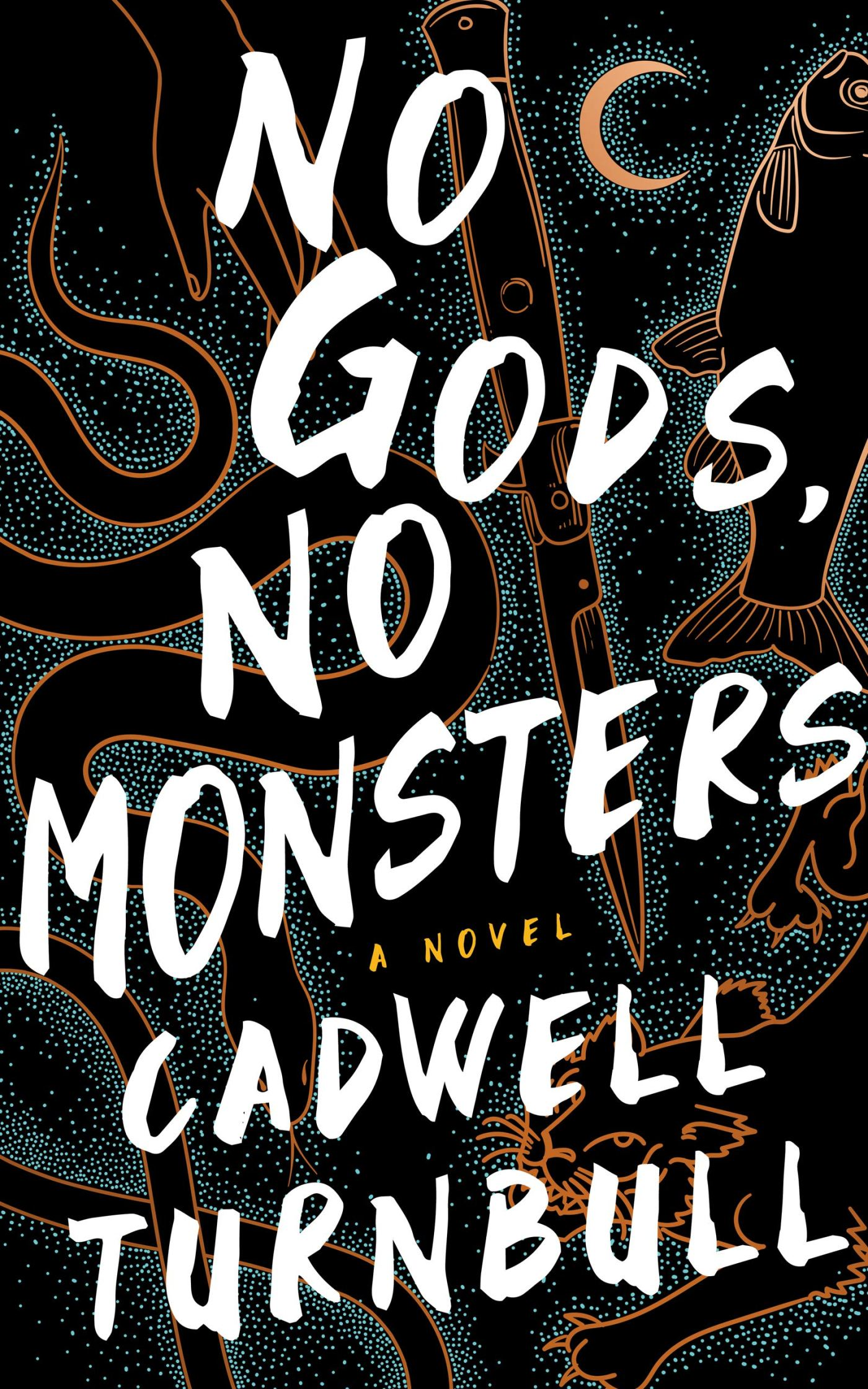 Book cover: No Gods No Monsters - Cadwell Turnbull