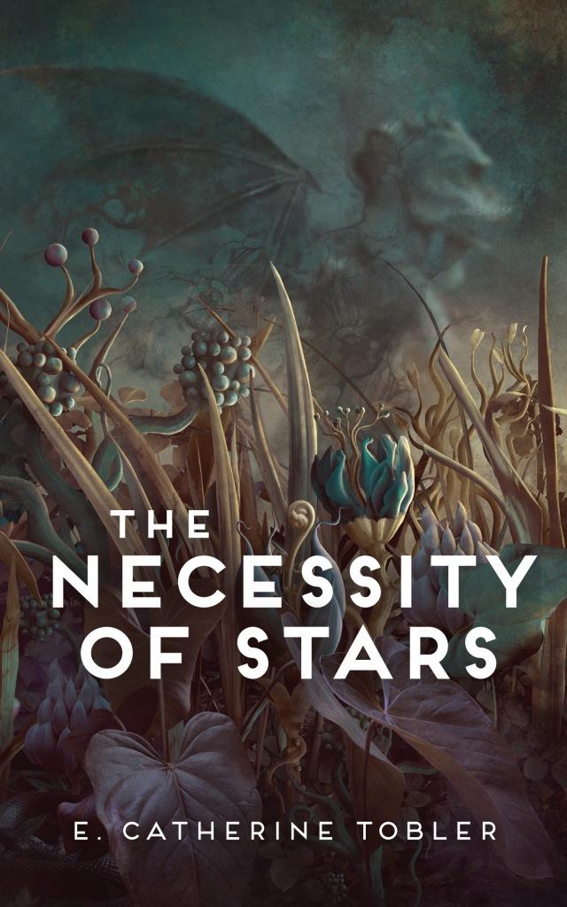 Book cover: The Necessity of Stars - E Catherine Tobler