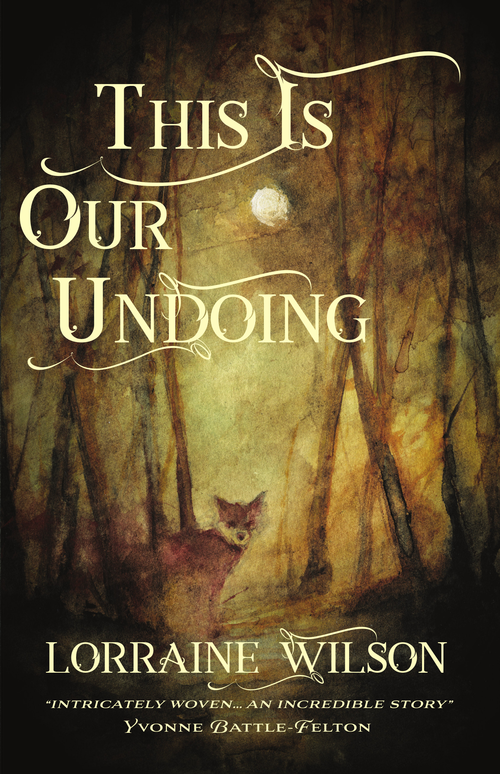 Book cover: This Is Our Undoing - Lorraine Wilson