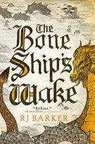 Book cover: The Bone Ship's Wake - RJ Barker