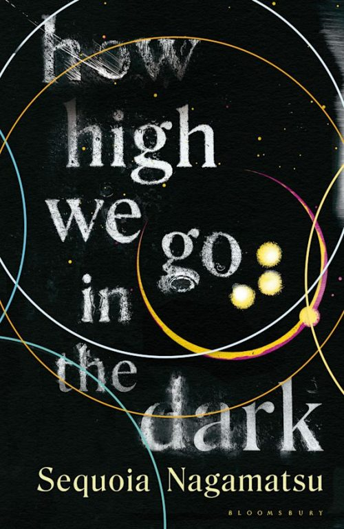 Book cover: How High We Go In The Dark - Sequoia Nagamatsu