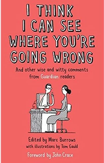 Book cover: I Think I Can See Where You're Going Wrong