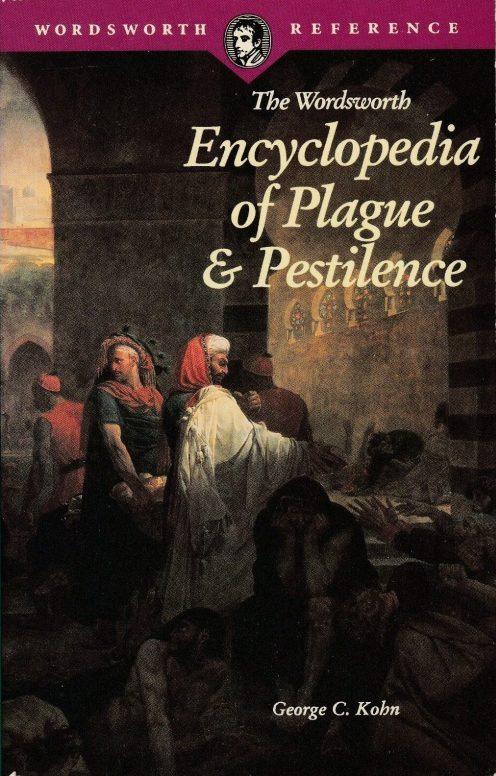 Book cover: The Wordsworth Encyclopaedia of Plague and Pestilence - George C Kohn