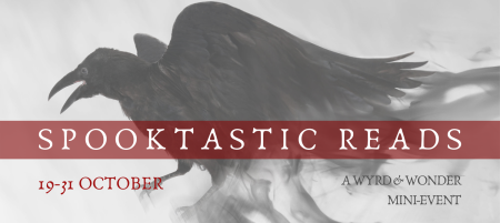 Spooktastic Reads: a Wyrd and Wonder mini-event happening 19-31 October