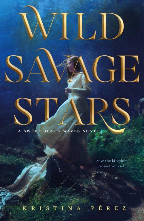 Book cover: Wild Savage Stars - Kristina Pérez